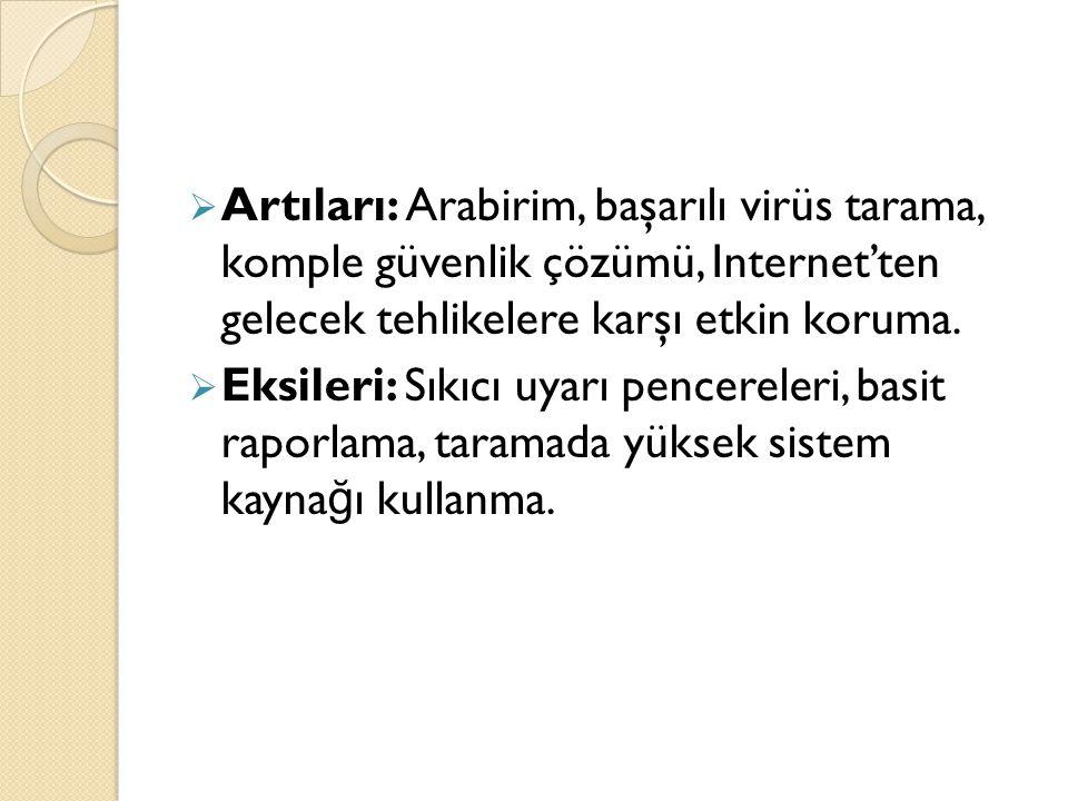 Artıları: Arabirim, başarılı virüs tarama, komple güvenlik çözümü, Internet'ten gelecek tehlikelere karşı etkin koruma.