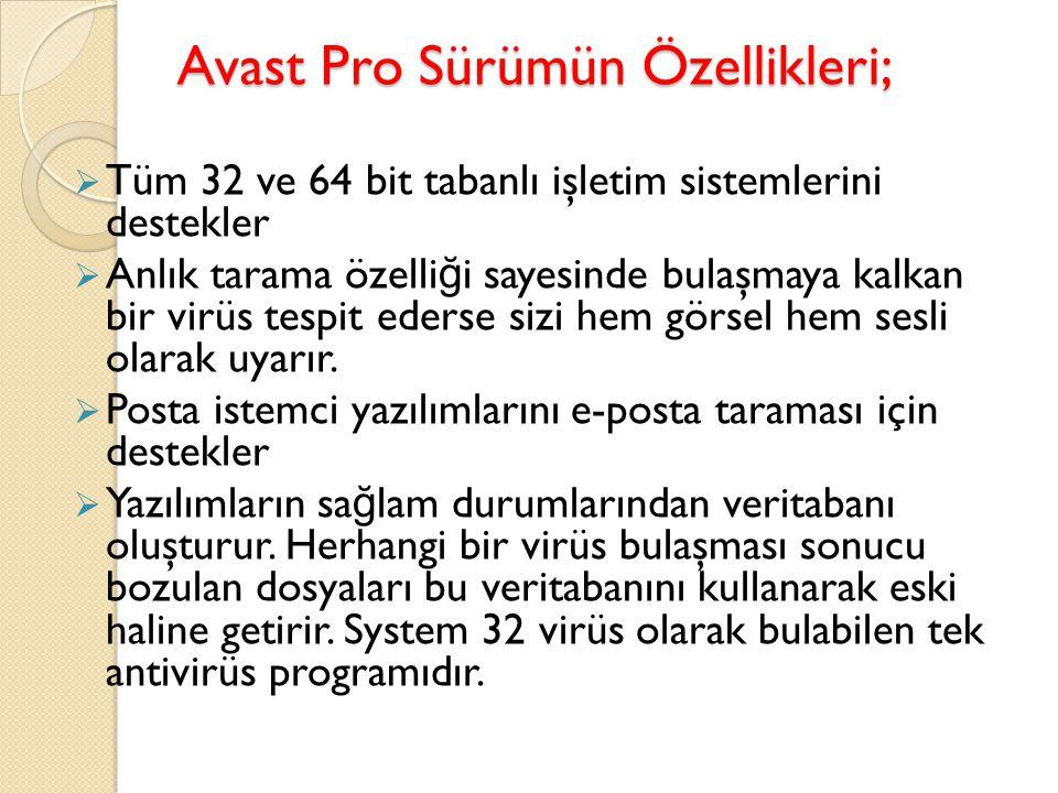 Avast Pro Sürümün Özellikleri;