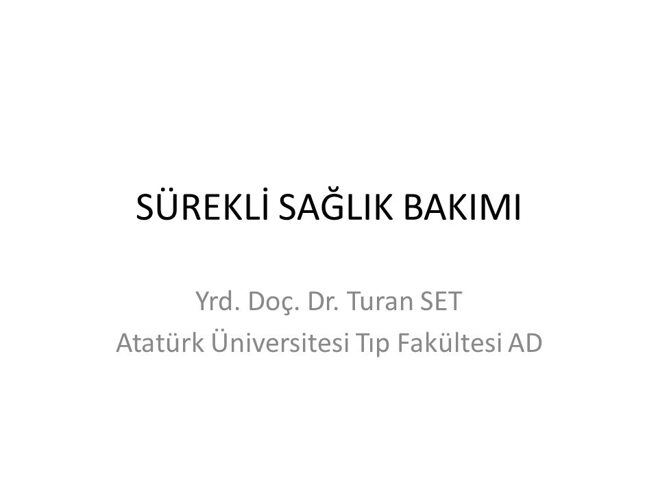 Yrd. Doç. Dr. Turan SET Atatürk Üniversitesi Tıp Fakültesi AD