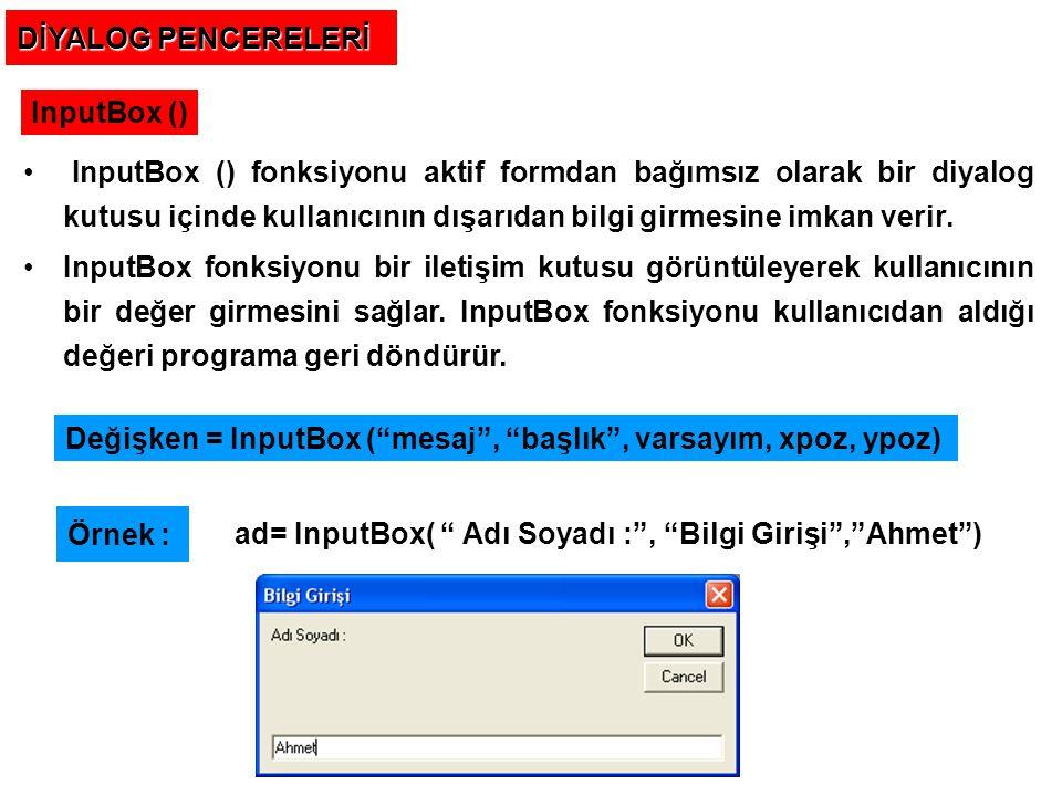 DİYALOG PENCERELERİ InputBox ()