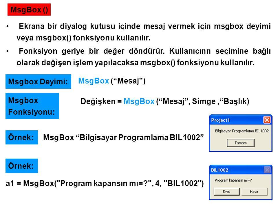a1 = MsgBox( Program kapansın mı= , 4, BIL1002 )