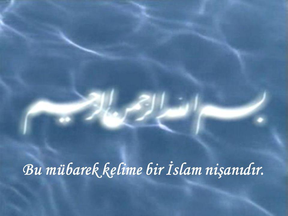 Bu mübarek kelime bir İslam nişanıdır.
