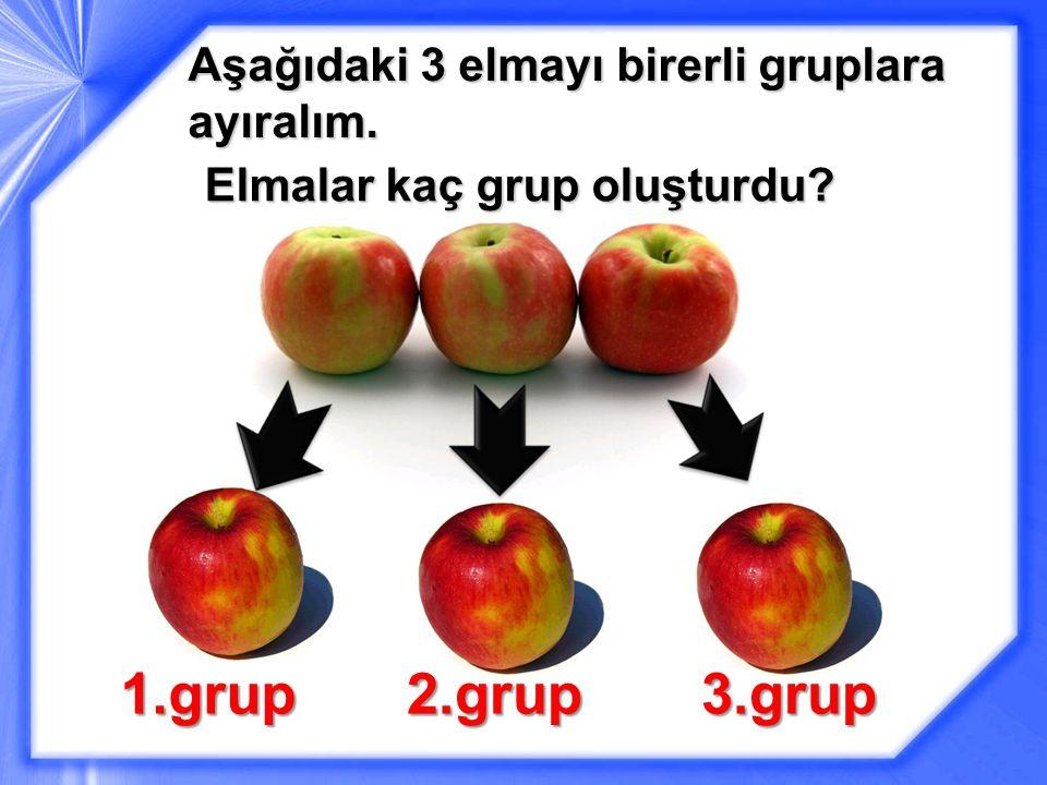 Aşağıdaki 3 elmayı birerli gruplara ayıralım.