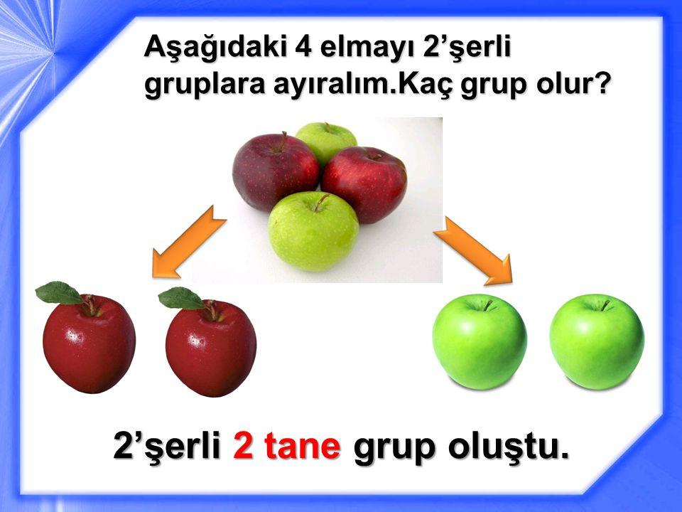 Aşağıdaki 4 elmayı 2'şerli gruplara ayıralım.Kaç grup olur