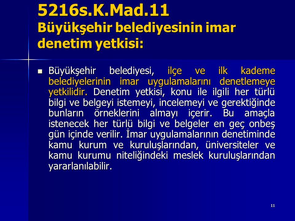 5216s.K.Mad.11 Büyükşehir belediyesinin imar denetim yetkisi: