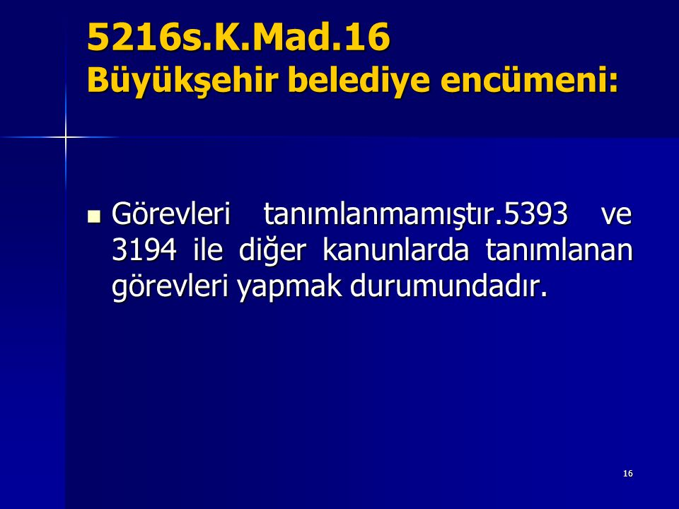 5216s.K.Mad.16 Büyükşehir belediye encümeni: