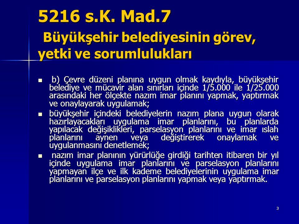 5216 s.K. Mad.7 Büyükşehir belediyesinin görev, yetki ve sorumlulukları