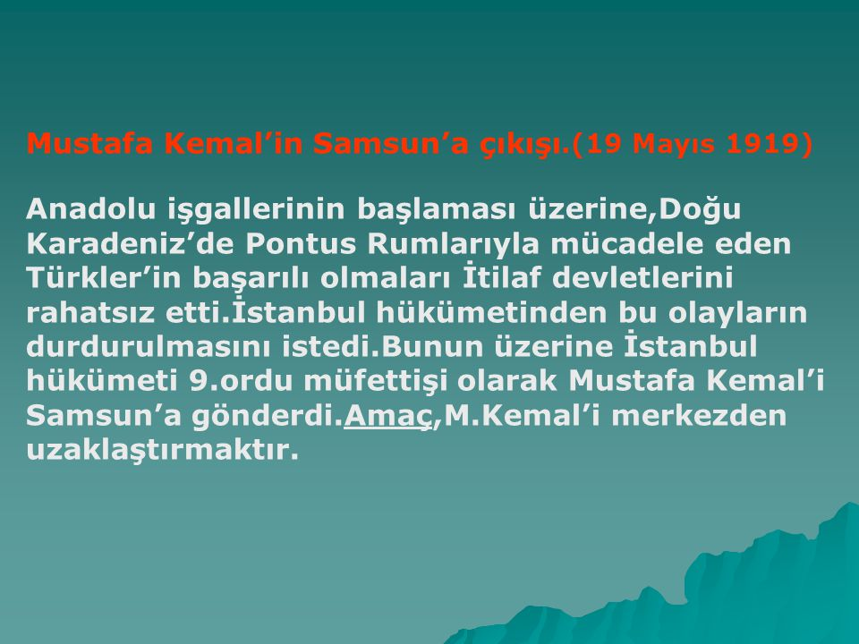 Mustafa Kemal'in Samsun'a çıkışı.(19 Mayıs 1919)