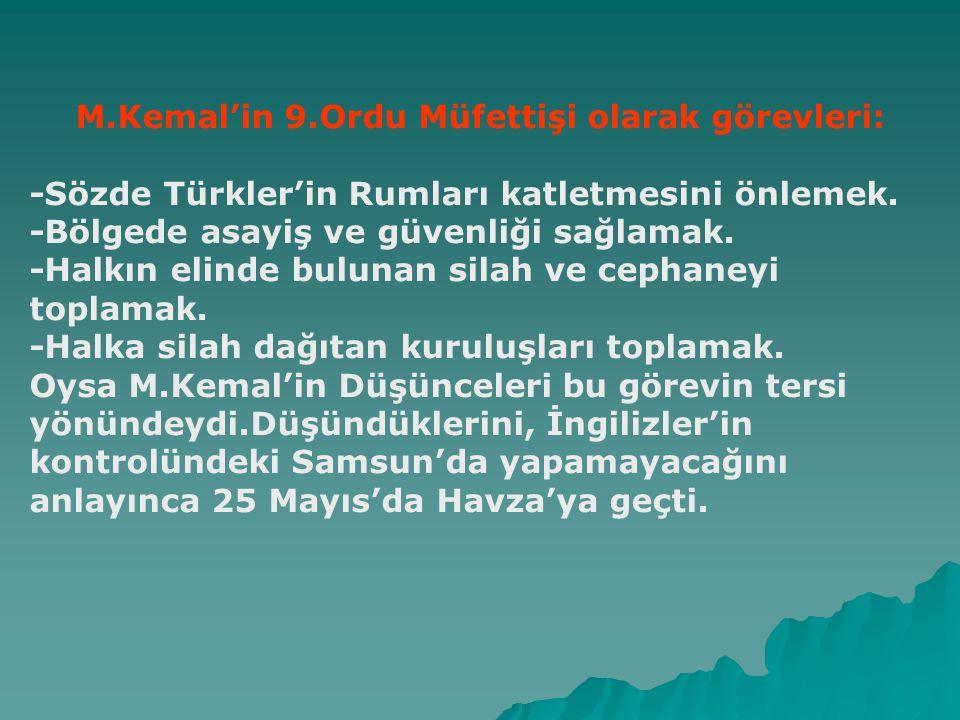 M.Kemal'in 9.Ordu Müfettişi olarak görevleri:
