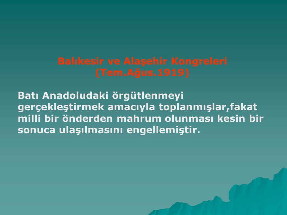 Balıkesir ve Alaşehir Kongreleri (Tem.Ağus.1919)
