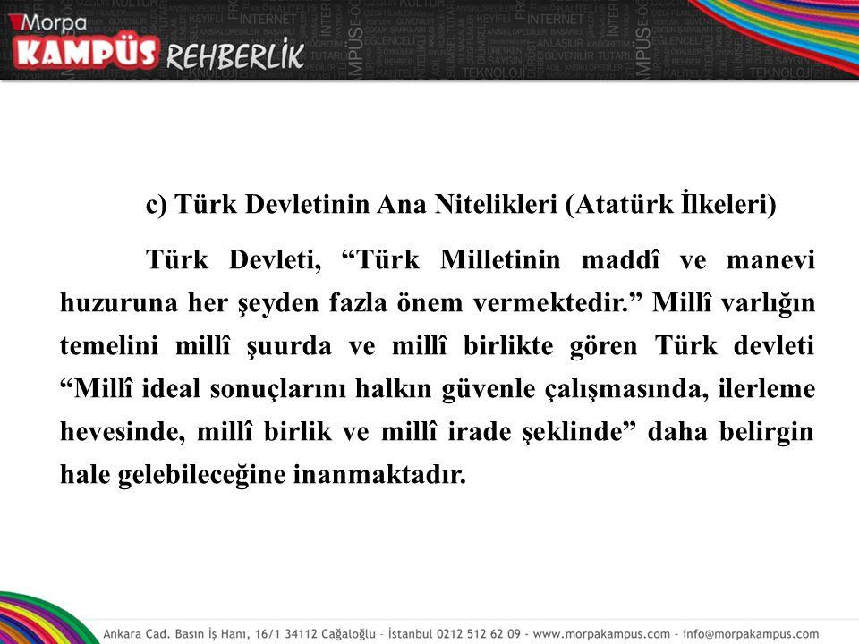c) Türk Devletinin Ana Nitelikleri (Atatürk İlkeleri)