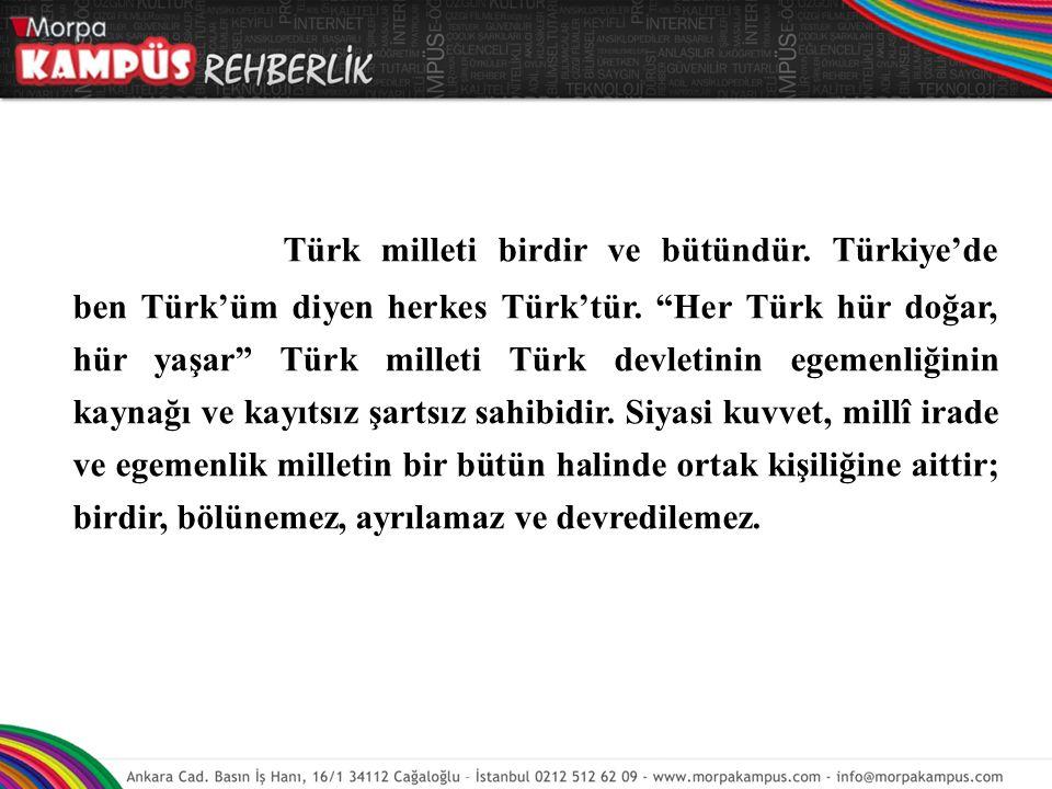 Türk milleti birdir ve bütündür