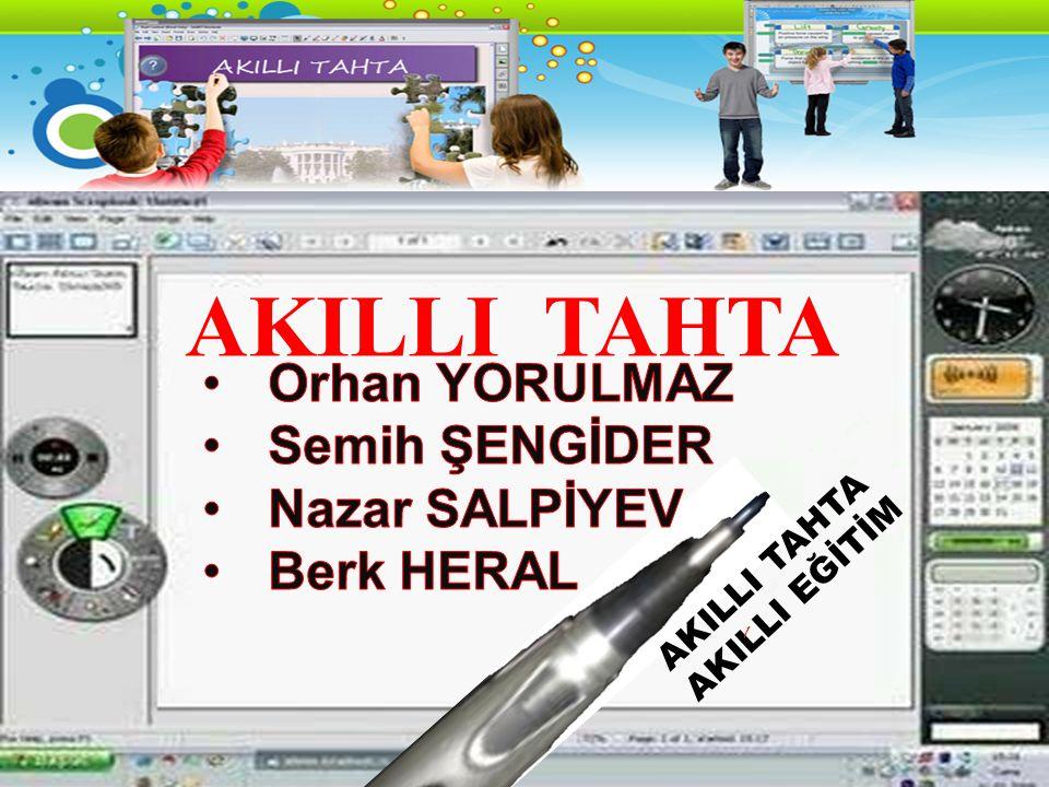 AKILLI TAHTA Orhan YORULMAZ Semih ŞENGİDER Nazar SALPİYEV Berk HERAL