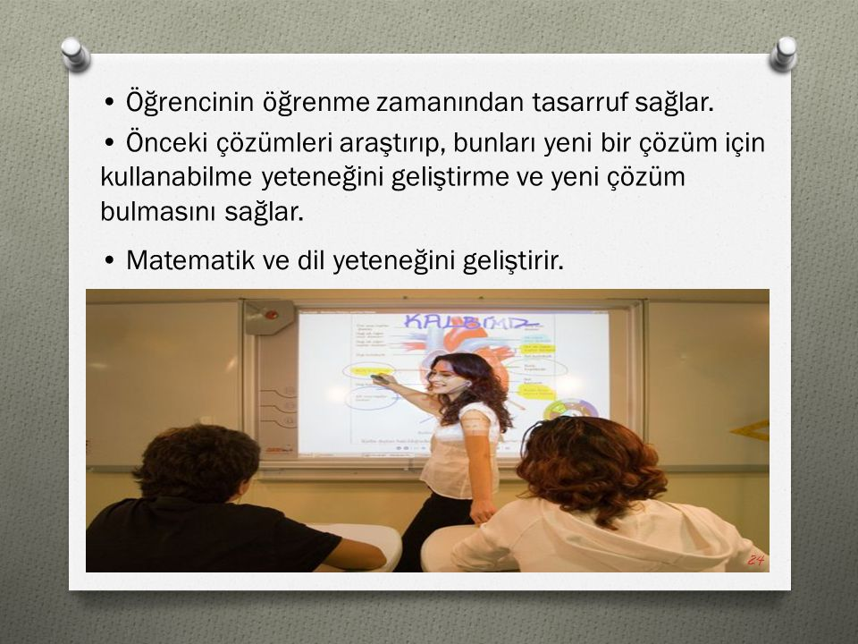 • Öğrencinin öğrenme zamanından tasarruf sağlar.