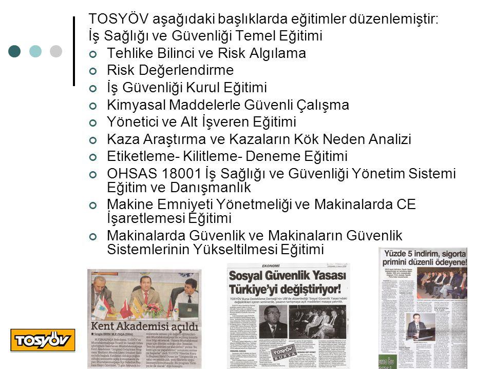 TOSYÖV aşağıdaki başlıklarda eğitimler düzenlemiştir: