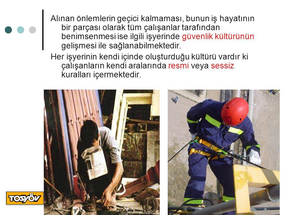 Alınan önlemlerin geçici kalmaması, bunun iş hayatının bir parçası olarak tüm çalışanlar tarafından benimsenmesi ise ilgili işyerinde güvenlik kültürünün gelişmesi ile sağlanabilmektedir.