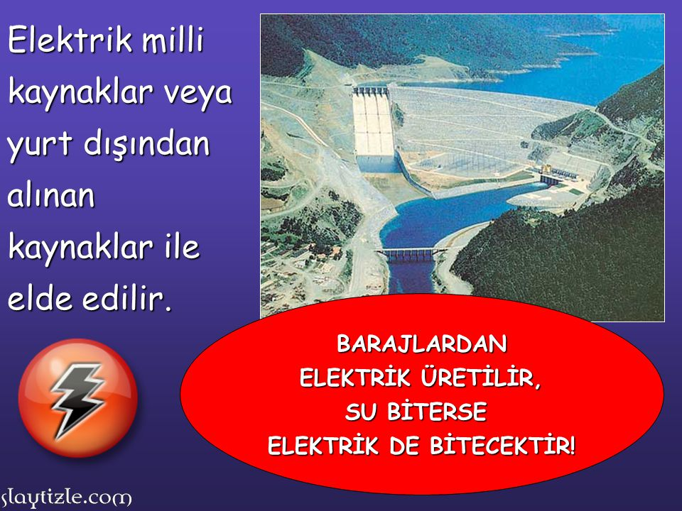 ELEKTRİK DE BİTECEKTİR!
