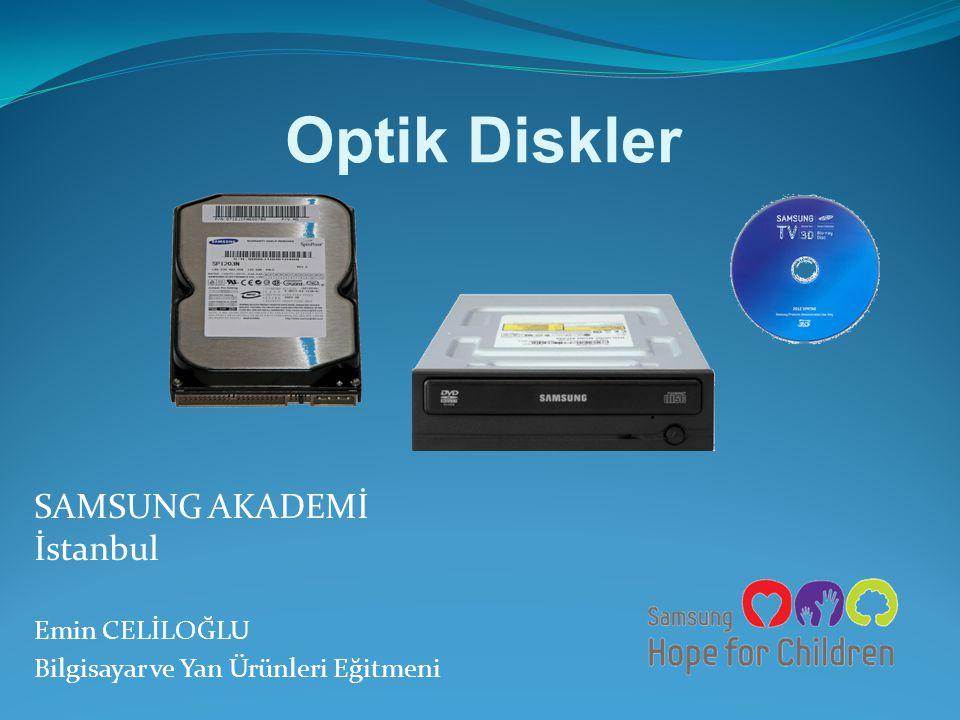 Optik Diskler SAMSUNG AKADEMİ İstanbul Emin CELİLOĞLU