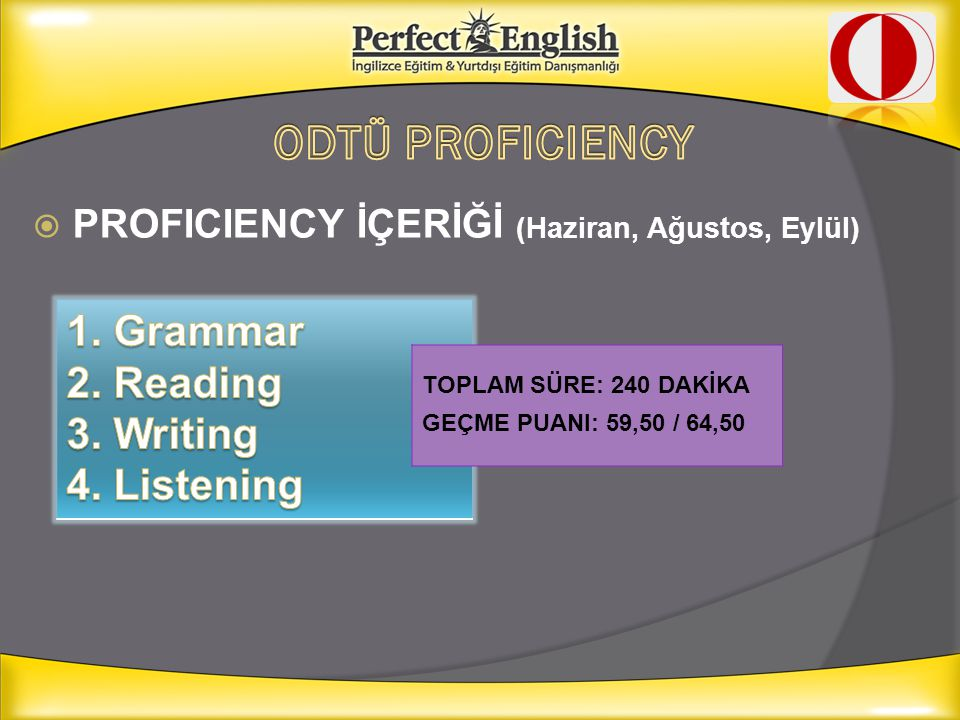 ODTÜ PROFICIENCY 1. Grammar 2. Reading 3. Writing 4. Listening