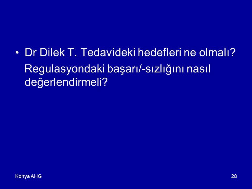 Dr Dilek T. Tedavideki hedefleri ne olmalı