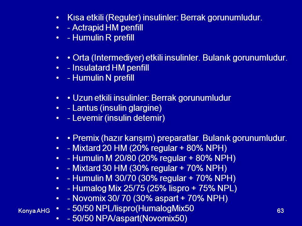 Kısa etkili (Reguler) insulinler: Berrak gorunumludur.