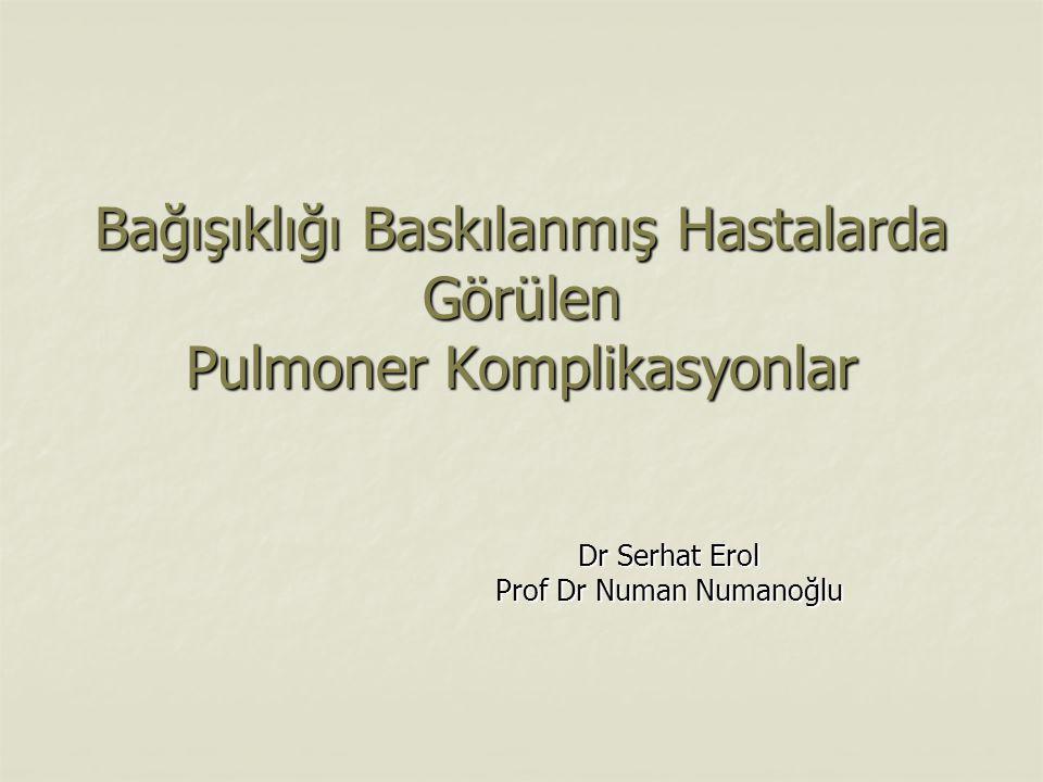 Bağışıklığı Baskılanmış Hastalarda Görülen Pulmoner Komplikasyonlar