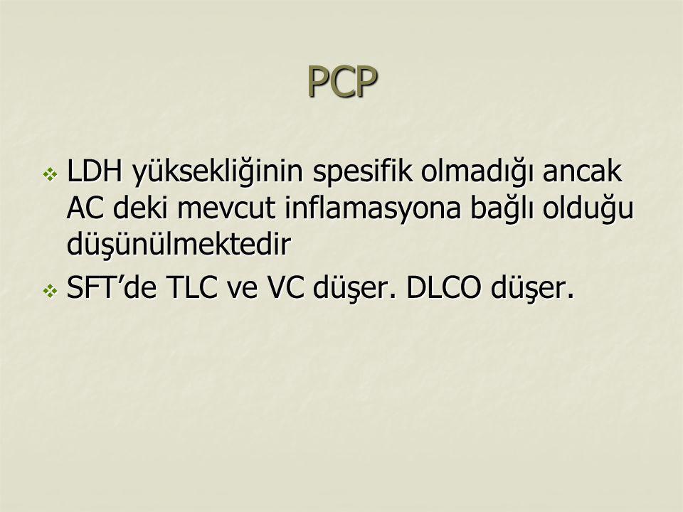 PCP LDH yüksekliğinin spesifik olmadığı ancak AC deki mevcut inflamasyona bağlı olduğu düşünülmektedir.