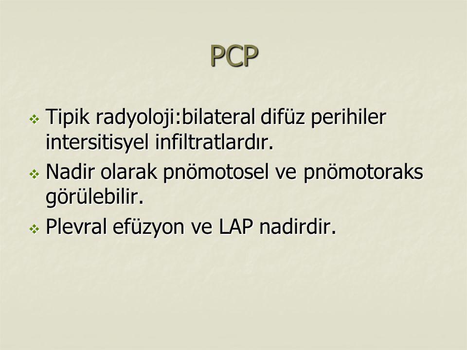 PCP Tipik radyoloji:bilateral difüz perihiler intersitisyel infiltratlardır. Nadir olarak pnömotosel ve pnömotoraks görülebilir.