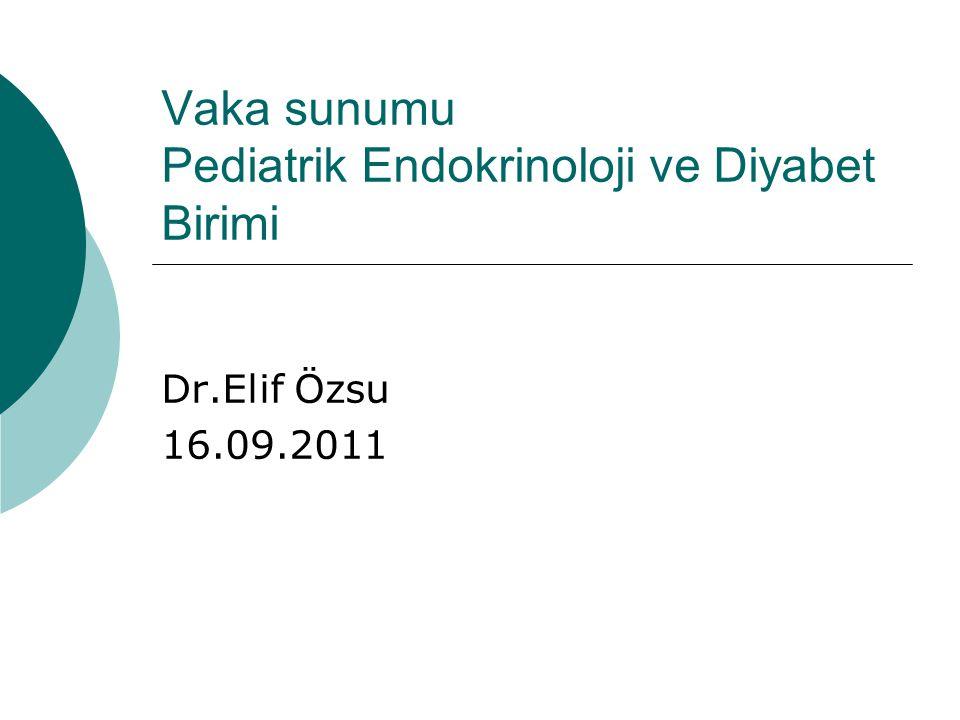 Vaka sunumu Pediatrik Endokrinoloji ve Diyabet Birimi