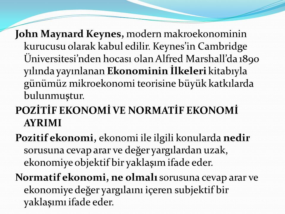 John Maynard Keynes, modern makroekonominin kurucusu olarak kabul edilir.