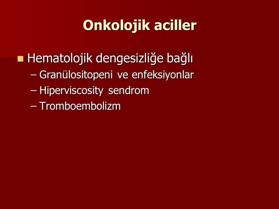 Onkolojik aciller Hematolojik dengesizliğe bağlı