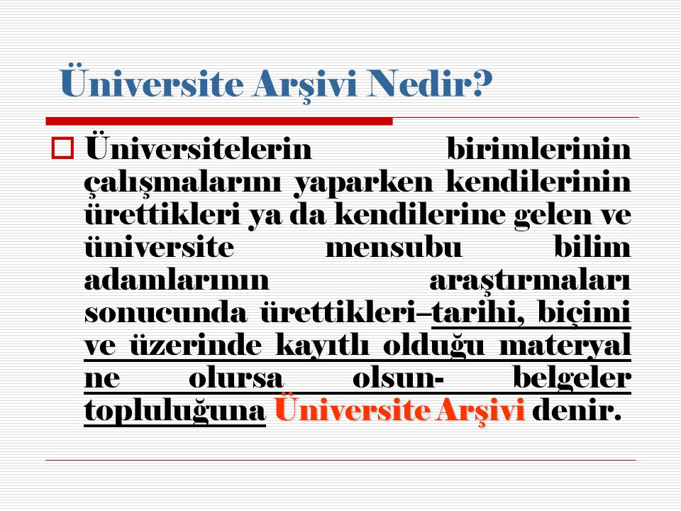 Üniversite Arşivi Nedir