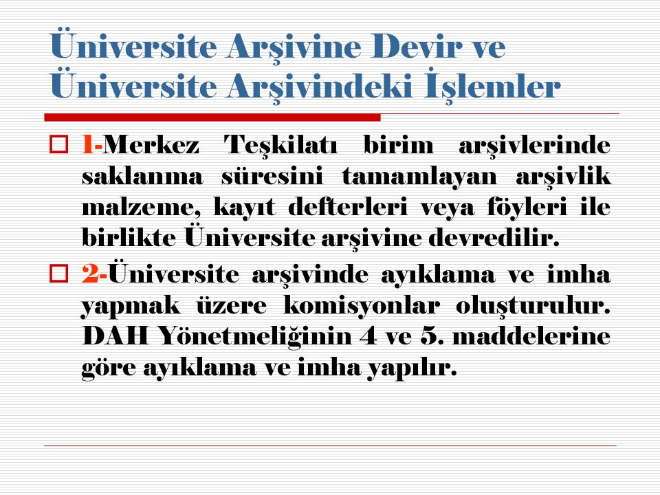 Üniversite Arşivine Devir ve Üniversite Arşivindeki İşlemler
