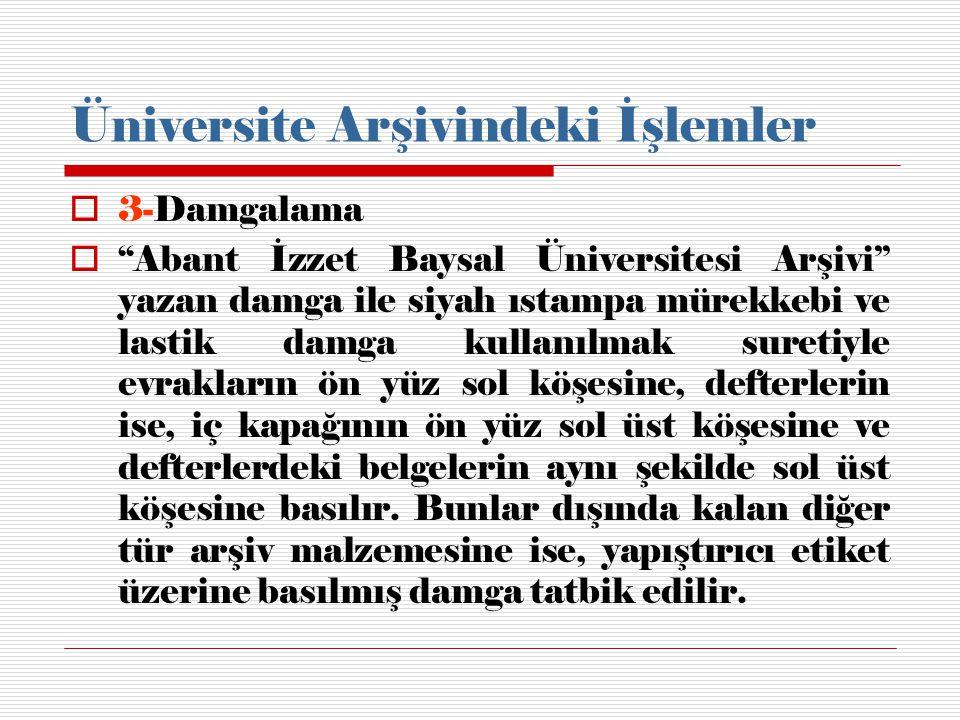 Üniversite Arşivindeki İşlemler