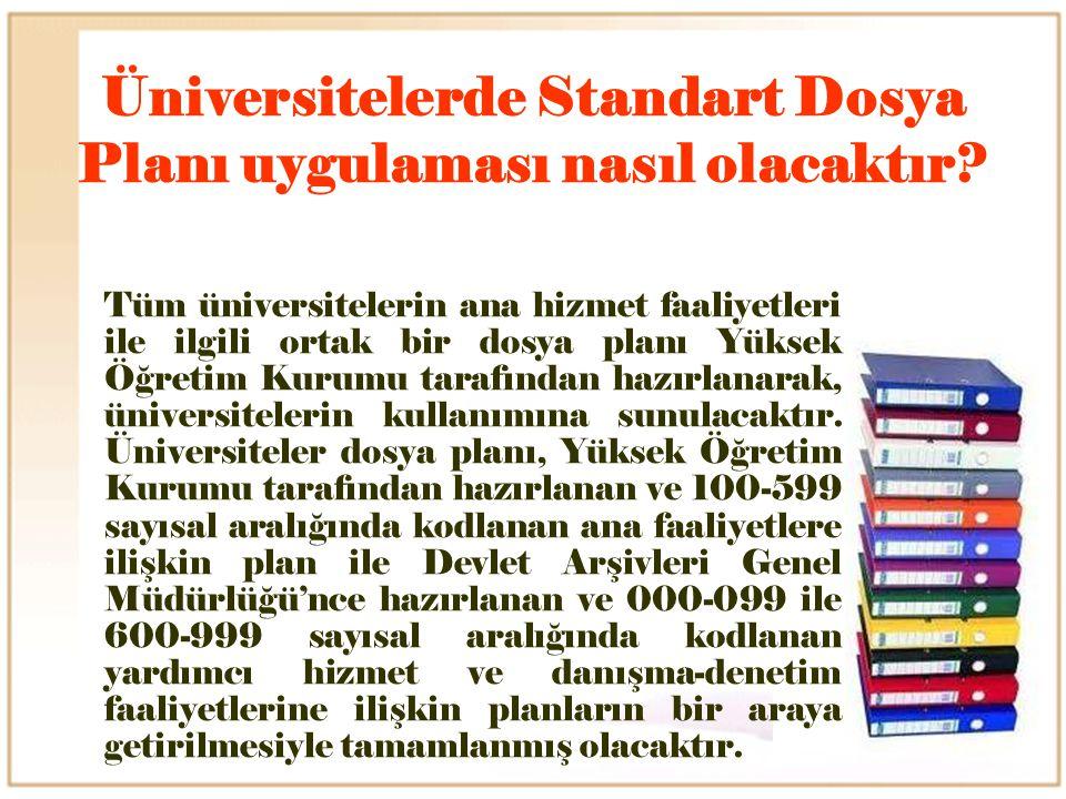 Üniversitelerde Standart Dosya Planı uygulaması nasıl olacaktır