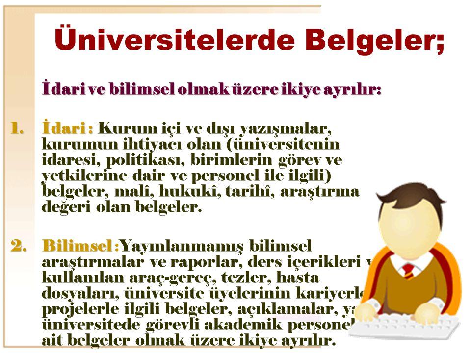 Üniversitelerde Belgeler;