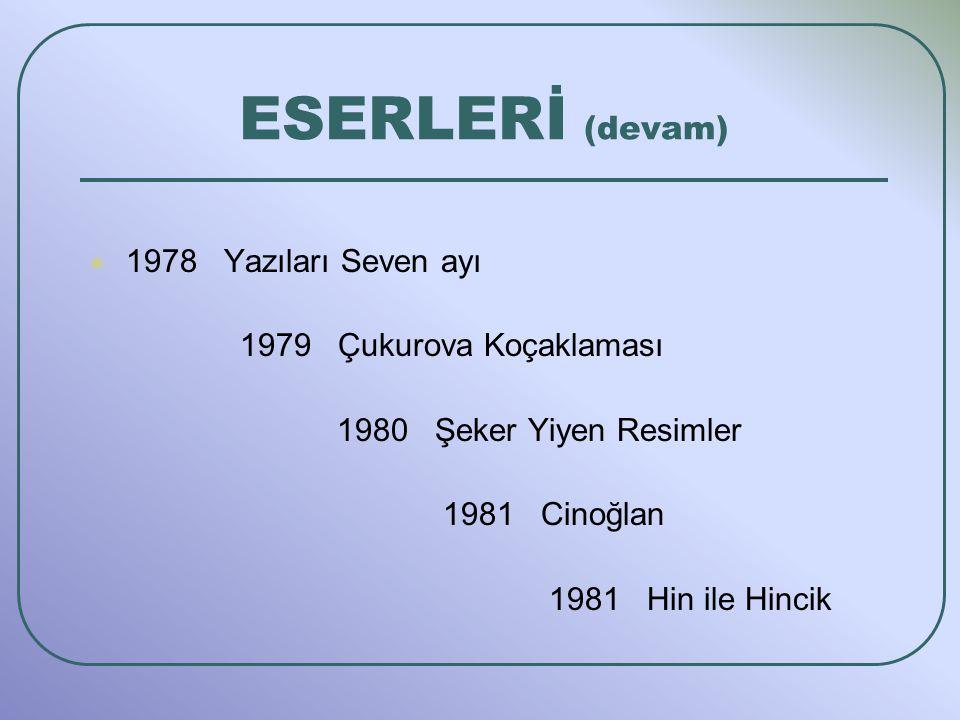 ESERLERİ (devam) 1978 Yazıları Seven ayı 1979 Çukurova Koçaklaması