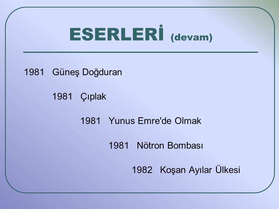 ESERLERİ (devam) 1981 Güneş Doğduran 1981 Çıplak