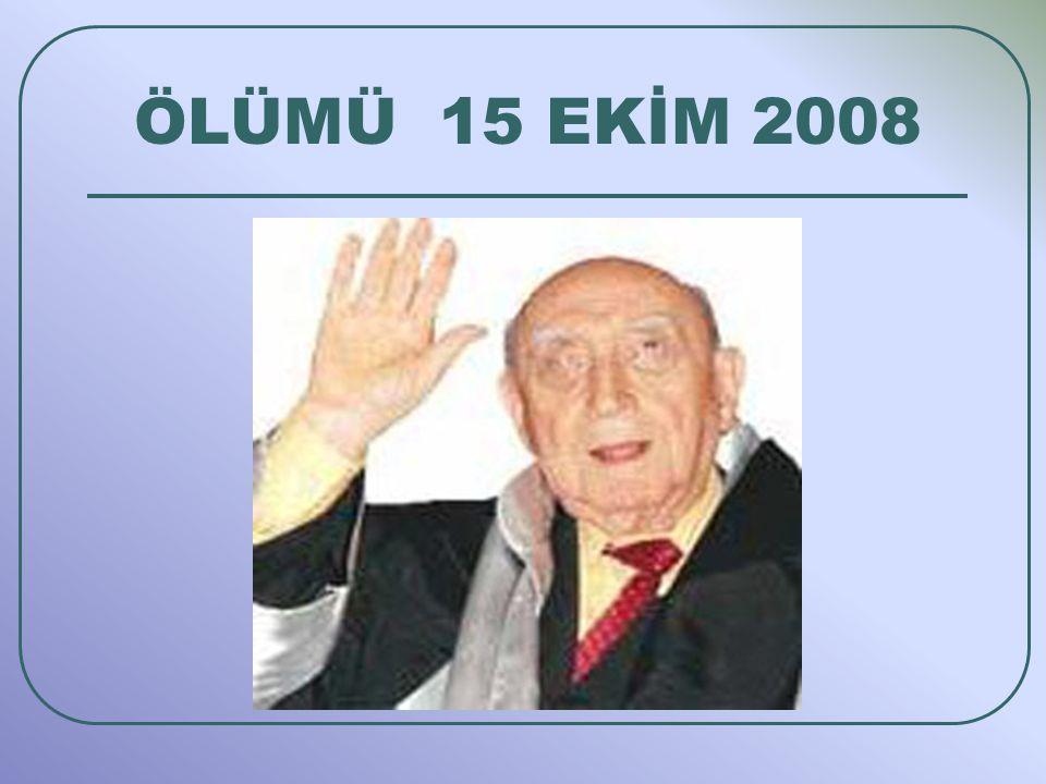 ÖLÜMÜ 15 EKİM 2008
