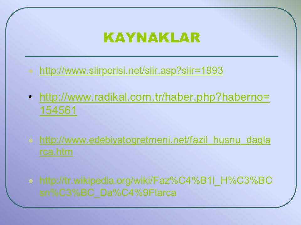 KAYNAKLAR http://www.radikal.com.tr/haber.php haberno=154561