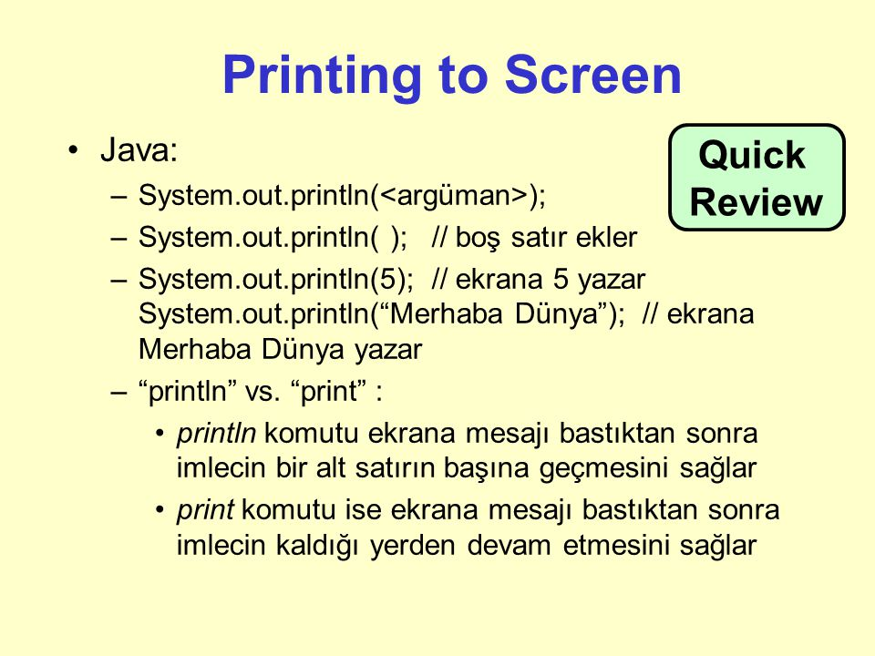 Printing to Screen Quick Review Java: