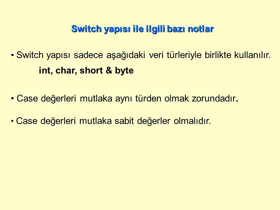 Switch yapısı ile ilgili bazı notlar