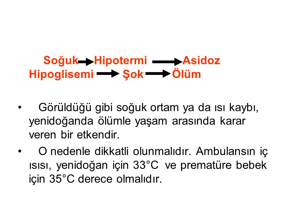 Soğuk Hipotermi Asidoz Hipoglisemi Şok Ölüm