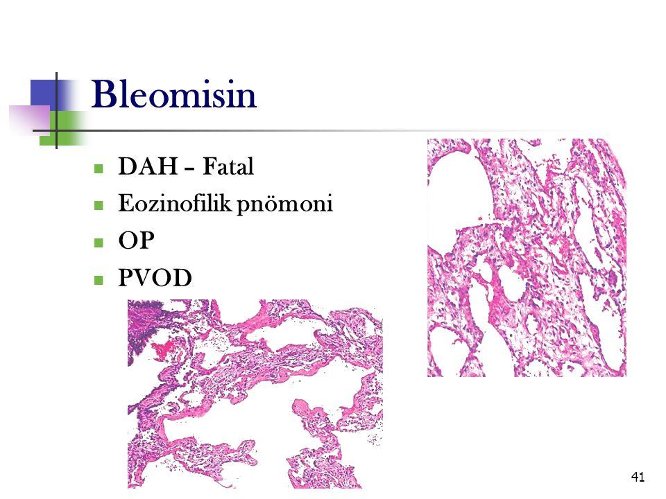 Bleomisin DAH – Fatal Eozinofilik pnömoni OP PVOD