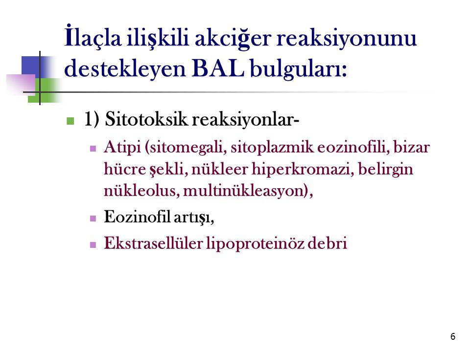 İlaçla ilişkili akciğer reaksiyonunu destekleyen BAL bulguları: