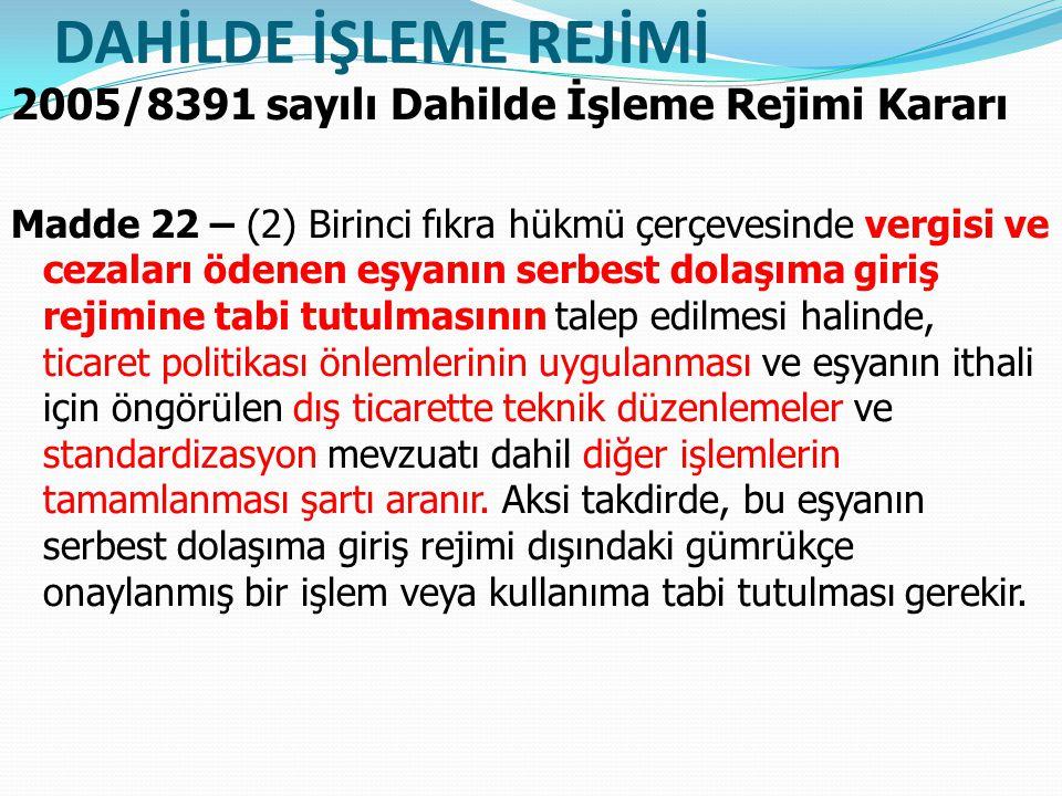 DAHİLDE İŞLEME REJİMİ 2005/8391 sayılı Dahilde İşleme Rejimi Kararı