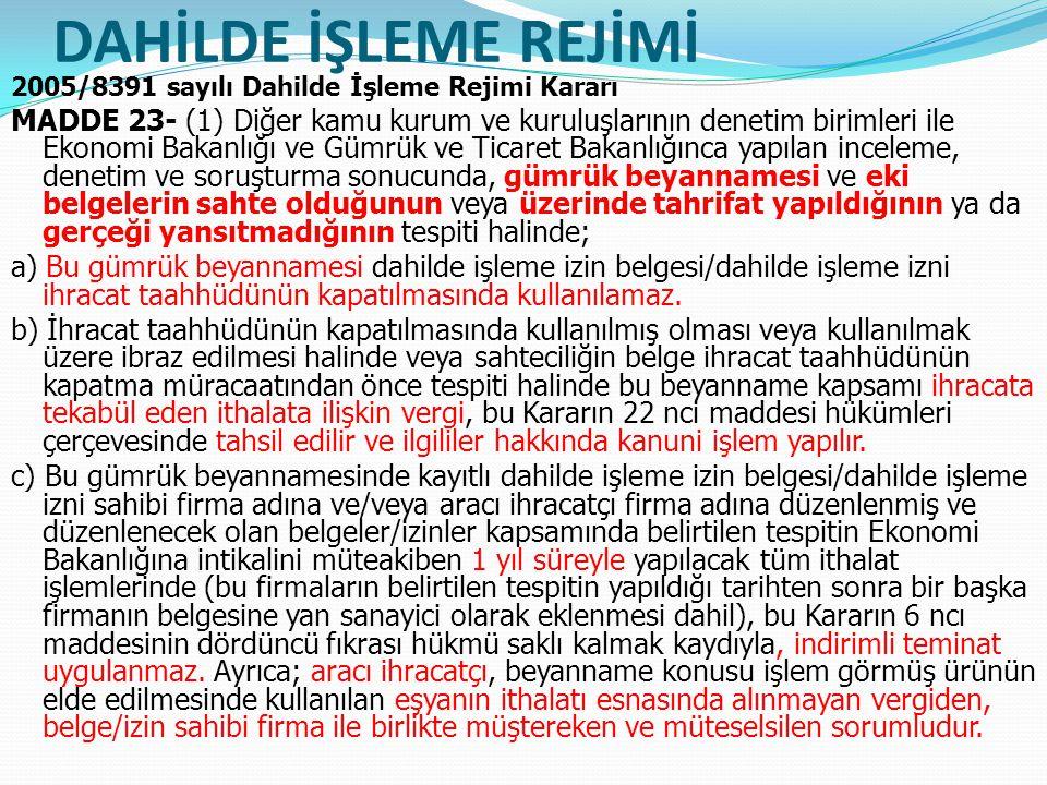 DAHİLDE İŞLEME REJİMİ 2005/8391 sayılı Dahilde İşleme Rejimi Kararı.