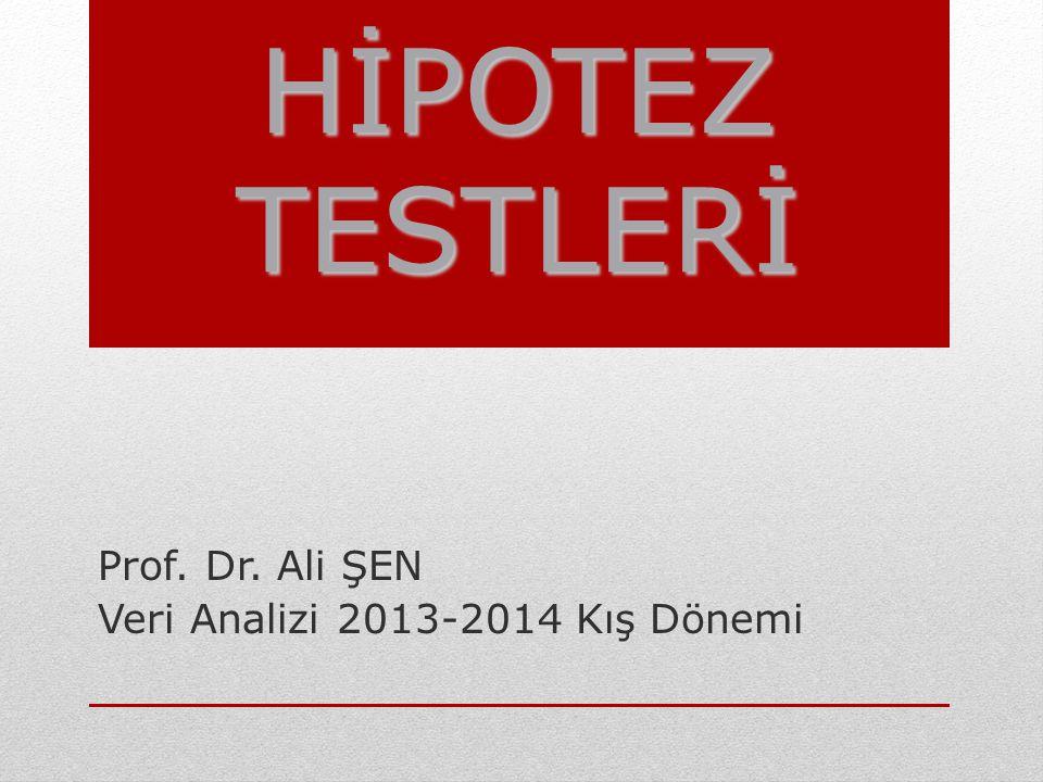 Prof. Dr. Ali ŞEN Veri Analizi 2013-2014 Kış Dönemi