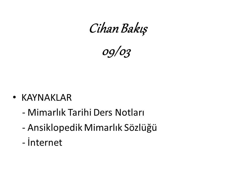 09/03 Cihan Bakış KAYNAKLAR - Mimarlık Tarihi Ders Notları