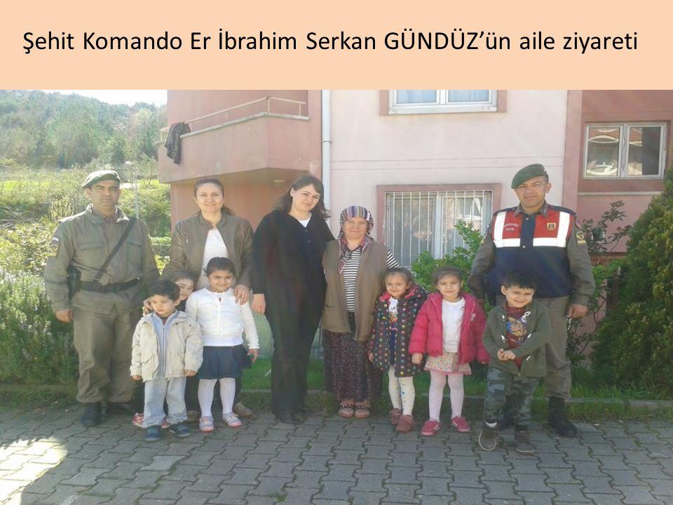 Şehit Komando Er İbrahim Serkan GÜNDÜZ'ün aile ziyareti